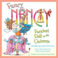 Fancy Nancy: Fanciest Doll in the Universe - Jane O'Connor