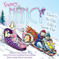 Fancy Nancy: There's No Day Like a Snow Day - Jane O'Connor