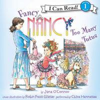 Fancy Nancy: Too Many Tutus - Jane O'Connor