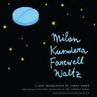 Farewell Waltz - Milan Kundera