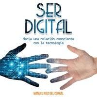 Ser digital - Manuel Ruiz del Corral