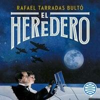 El heredero - Rafael Tarradas Bultó