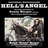 Hell's Angel: The Life and Times of Sonny Barger and the Hell's Angels Motorcycle Club - Sonny Barger