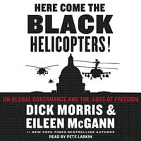 Here Come the Black Helicopters! - Eileen McGann, Dick Morris