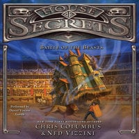 House of Secrets: Battle of the Beasts - Ned Vizzini, Chris Columbus