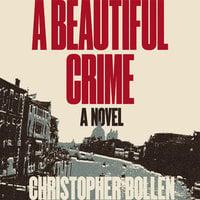 A Beautiful Crime: A Novel - Christopher Bollen