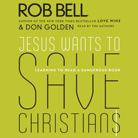 Jesus Wants to Save Christians - Rob Bell, Don Golden