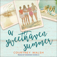 A Sweethaven Summer - Courtney Walsh