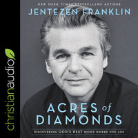 Acres of Diamonds: Discovering God's Best Right Where You Are - Jentezen Franklin