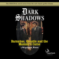 Barnabas, Quentin and the Mummy's Curse - Marilyn Ross