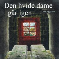 Den hvide dame går igen - Orla Nygaard
