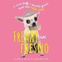 Freaky in Fresno - Laurie Boyle Crompton
