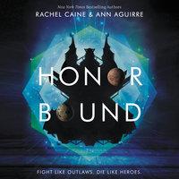 Honor Bound - Rachel Caine, Ann Aguirre