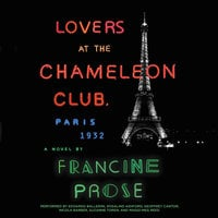 Lovers at the Chameleon Club, Paris 1932 - Francine Prose