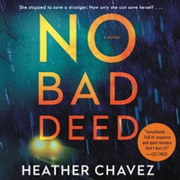 No Bad Deed: A Novel - Heather Chavez