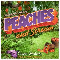 Peaches and Scream - Susan Furlong