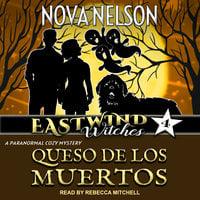 Queso de los Muertos - Nova Nelson