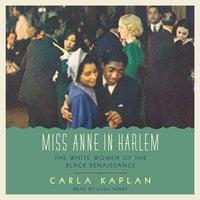 Miss Anne in Harlem - Carla Kaplan
