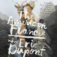 The American Fiancée - Eric Dupont
