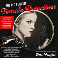 The Big Book of Female Detectives - Otto Penzler