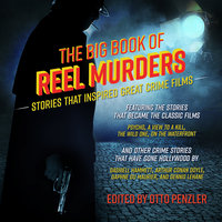 The Big Book of Reel Murders: Stories that Inspired Great Crime Films - Otto Penzler