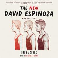 The New David Espinoza - Fred Aceves