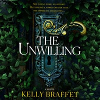 The Unwilling - Kelly Braffet