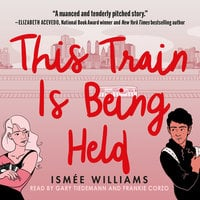 This Train Is Being Held - Ismée Williams, Ismee Williams
