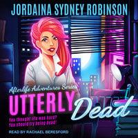 Utterly Dead - Jordaina Sydney Robinson