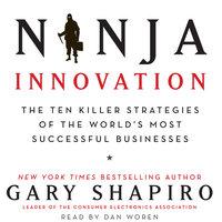Ninja Innovation - Gary Shapiro