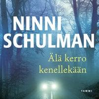Älä kerro kenellekään - Ninni Schulman