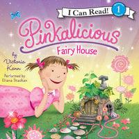 Pinkalicious: Fairy House - Victoria Kann