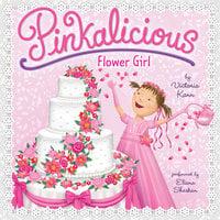 Pinkalicious: Flower Girl - Victoria Kann