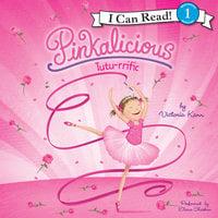 Pinkalicious: Tutu-rrific - Victoria Kann