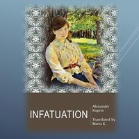 Infatuation - Alexander Kuprin