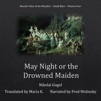 May Night or the Drowned Maiden (Moonlit Tales of the Macabre: Small Bites Book 4) - Nikolai Gogol