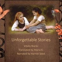 Unforgettable stories - Vitaliy Bianki
