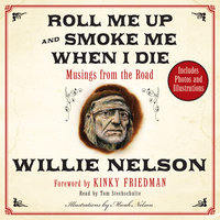 Roll Me Up and Smoke Me When I Die - Willie Nelson, Kinky Friedman