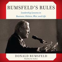 Rumsfeld's Rules - Donald Rumsfeld