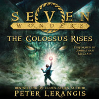 Seven Wonders Book 1: The Colossus Rises - Peter Lerangis