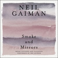 Smoke and Mirrors - Neil Gaiman