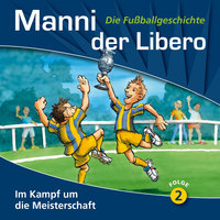 Manni der Libero - Folge 2: Im Kampf um die Meisterschaft - Peter Conradi
