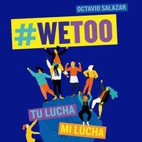WeToo - Octavio Salazar