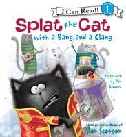 Splat the Cat with a Bang and a Clang - Rob Scotton
