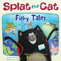 Splat the Cat: Fishy Tales - Rob Scotton