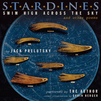 Stardines Swim High Across the Sky - Jack Prelutsky