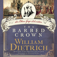 The Barbed Crown - William Dietrich