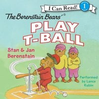 The Berenstain Bears Play T-Ball - Jan Berenstain, Stan Berenstain