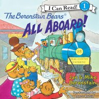 The Berenstain Bears: All Aboard! - Jan Berenstain, Mike Berenstain