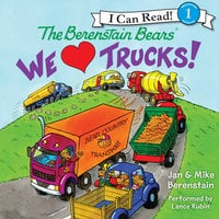 The Berenstain Bears: We Love Trucks! - Jan Berenstain, Mike Berenstain